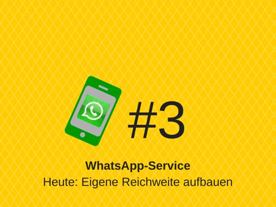 WhatsApp-Service Online #3 – Eigene Reichweite aufbauen