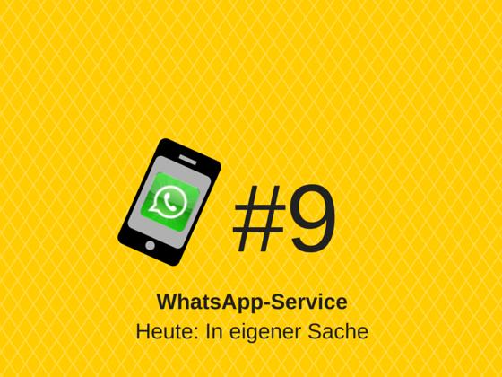 WhatsApp-Service #9 – In eigener Sache