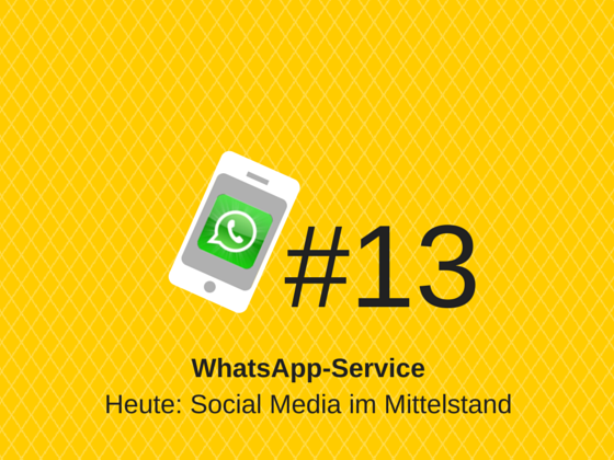 WhatsApp-Service #13: Spielt Social Media wirklich eine wichtige Rolle im Onlinemarketing des Mittelstands?
