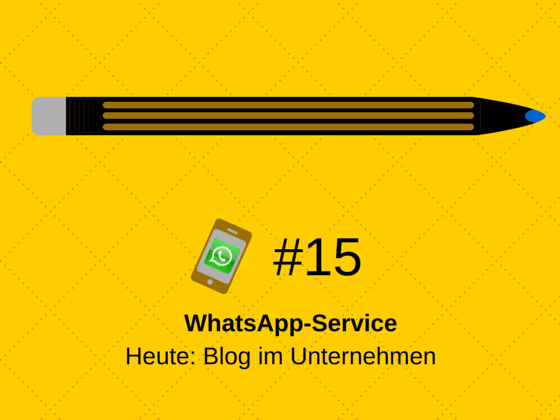 WhatsApp-Service #15 – Blog? Ja! Aber …