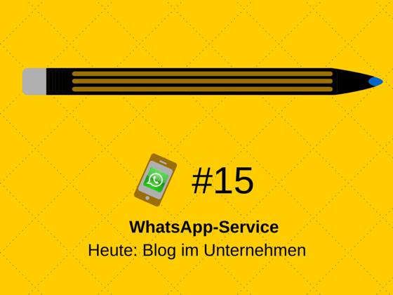 WhatsApp-Service #15 – Blog? Ja! Aber …