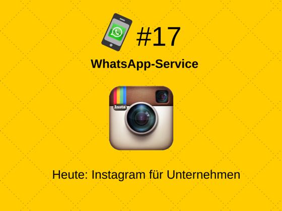 WhatsApp-Service #17: Das modernisierte Instagram
