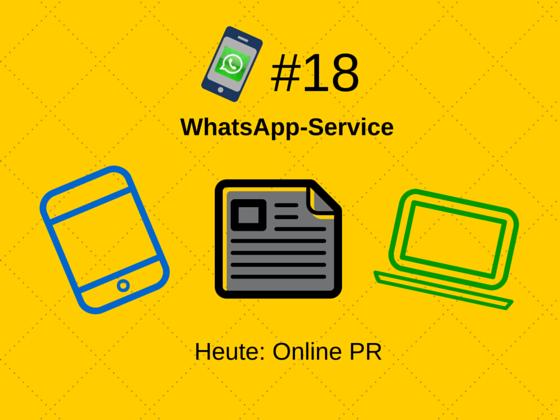WhatsApp-Service #18: Online-PR – Wie Ihr auch ohne Journalisten erfolgreich PR machen könnt.