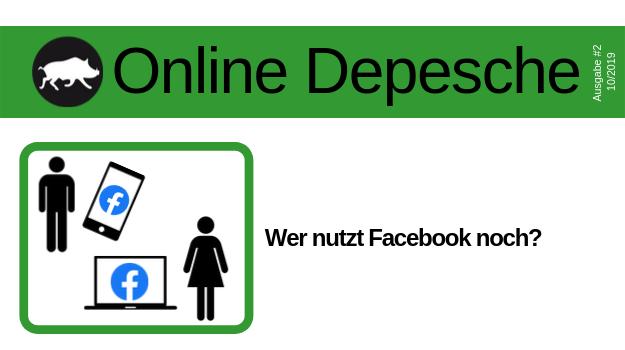 Wer nutzt Facebook noch?