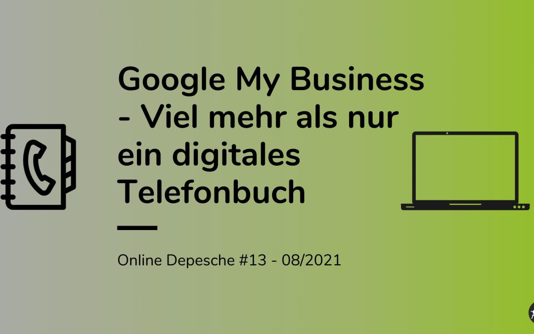 Google My Business – Viel mehr als nur ein digitales Telefonbuch